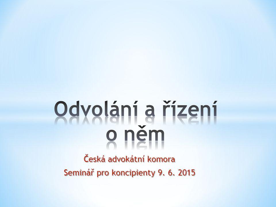 Česká advokátní komora Seminář pro koncipienty 9. 6. 2015