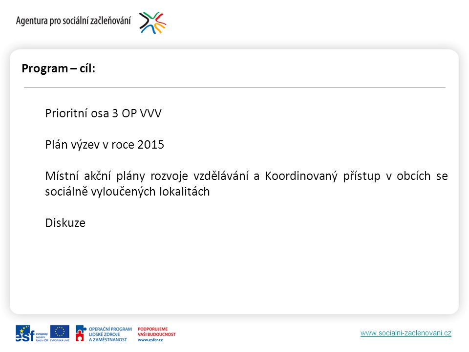Program – cíl: Prioritní osa 3 OP VVV. Plán výzev v roce 2015.