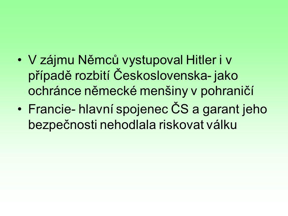 V zájmu Němců vystupoval Hitler i v případě rozbití Československa- jako ochránce německé menšiny v pohraničí