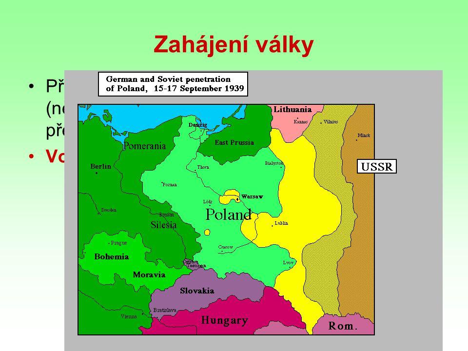 Zahájení války Přepadení Polska ospravedlnil provokací (němečtí vojáci v polských uniformách přepadli německý vysílač v Gliwici)