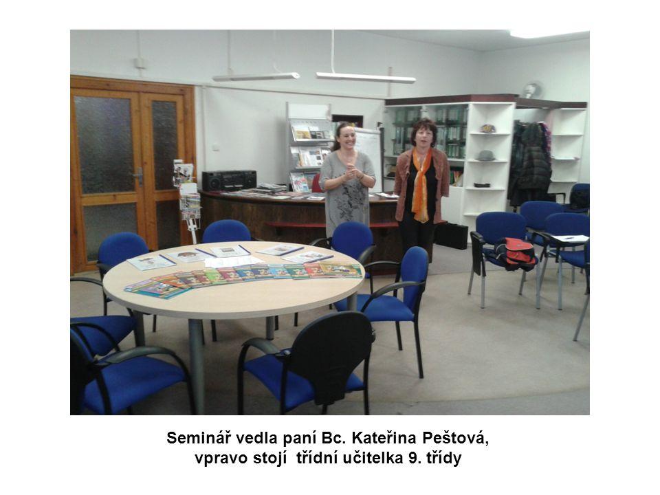 Seminář vedla paní Bc. Kateřina Peštová,