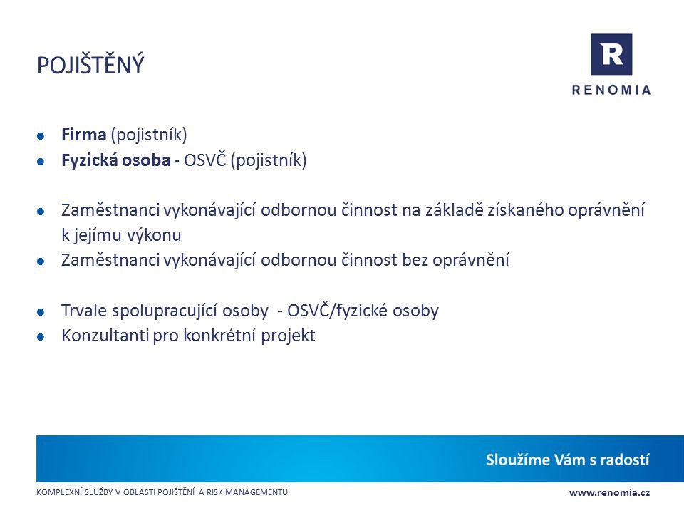 Pojištěný Firma (pojistník) Fyzická osoba - OSVČ (pojistník)