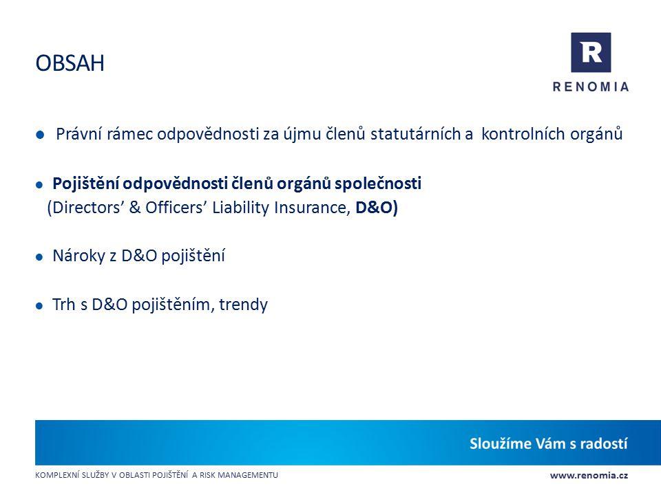 Obsah Právní rámec odpovědnosti za újmu členů statutárních a kontrolních orgánů. Pojištění odpovědnosti členů orgánů společnosti.