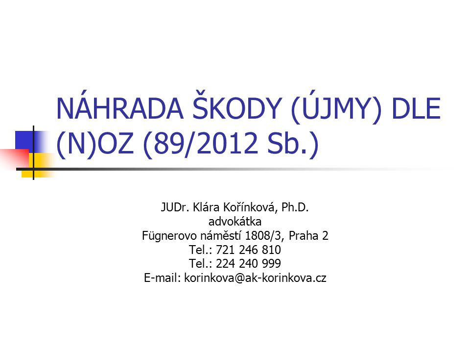 NÁHRADA ŠKODY (ÚJMY) DLE (N)OZ (89/2012 Sb.)