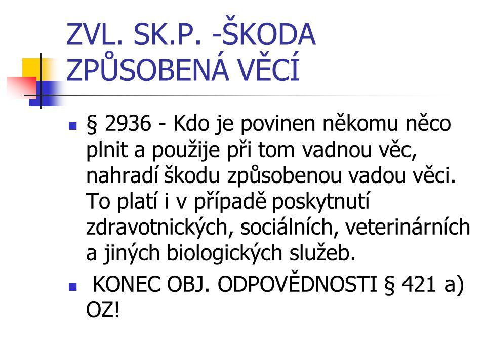 ZVL. SK.P. -ŠKODA ZPŮSOBENÁ VĚCÍ