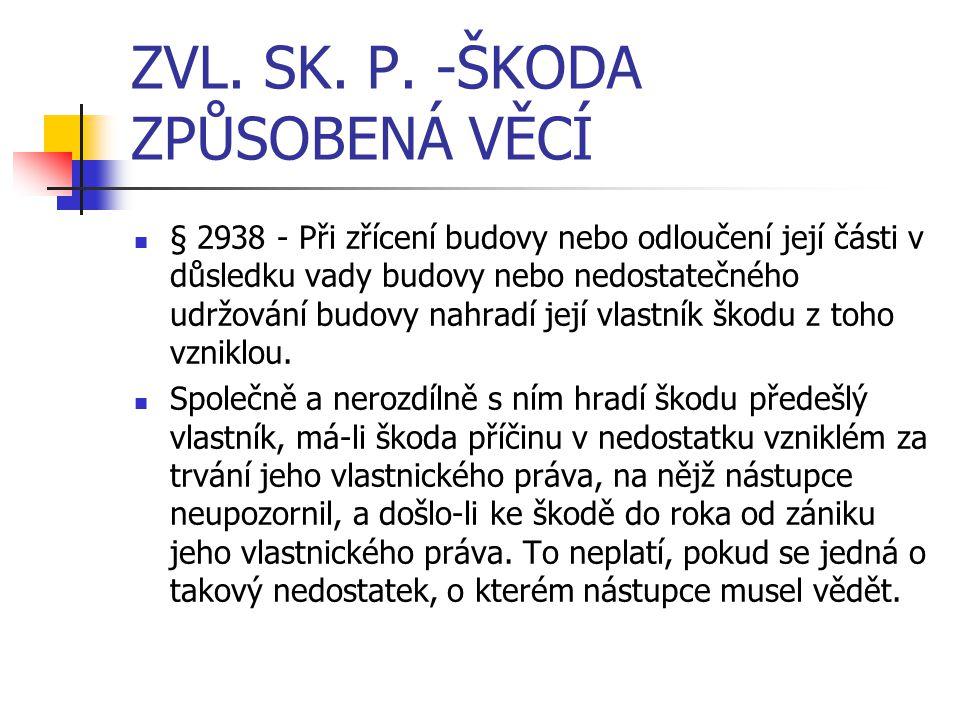 ZVL. SK. P. -ŠKODA ZPŮSOBENÁ VĚCÍ