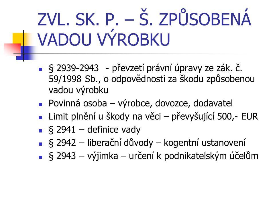 ZVL. SK. P. – Š. ZPŮSOBENÁ VADOU VÝROBKU