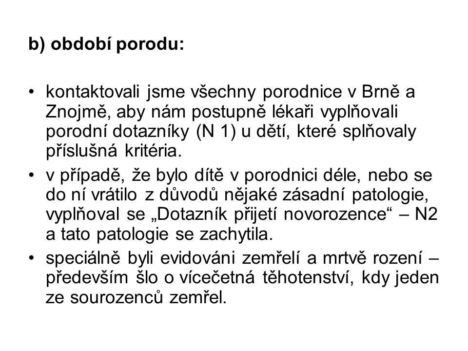 b) období porodu: