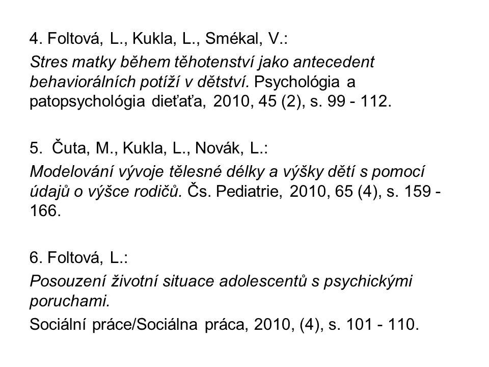 4. Foltová, L., Kukla, L., Smékal, V.: