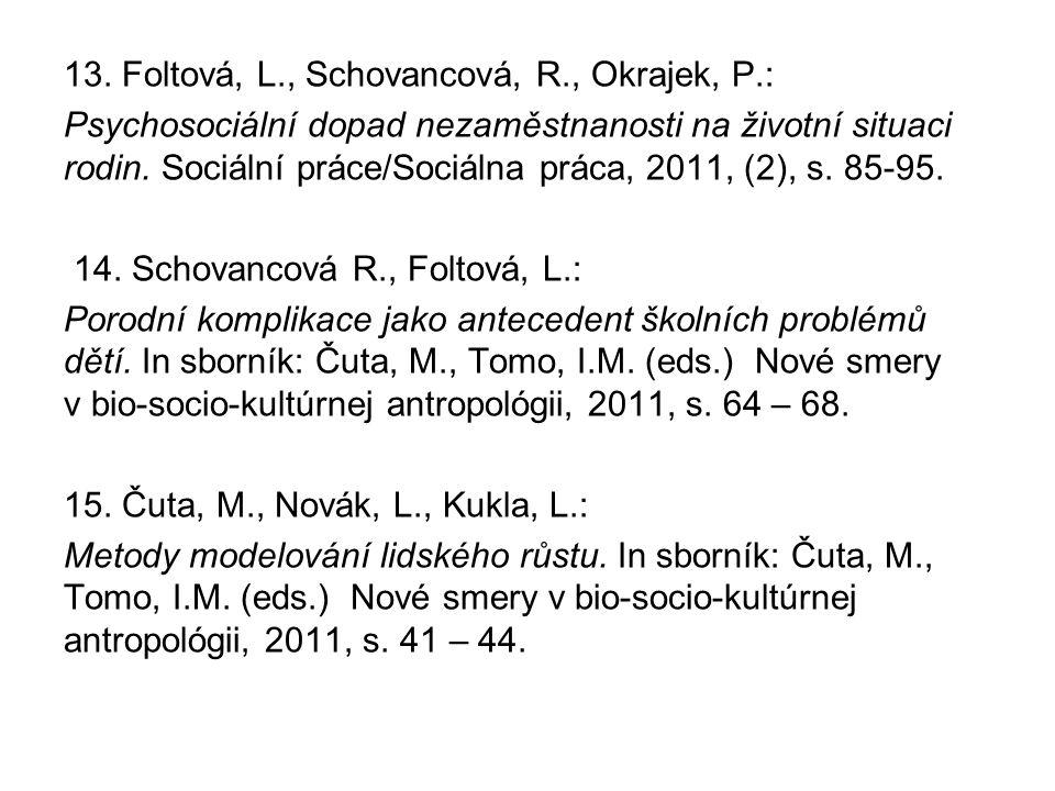 13. Foltová, L. , Schovancová, R. , Okrajek, P
