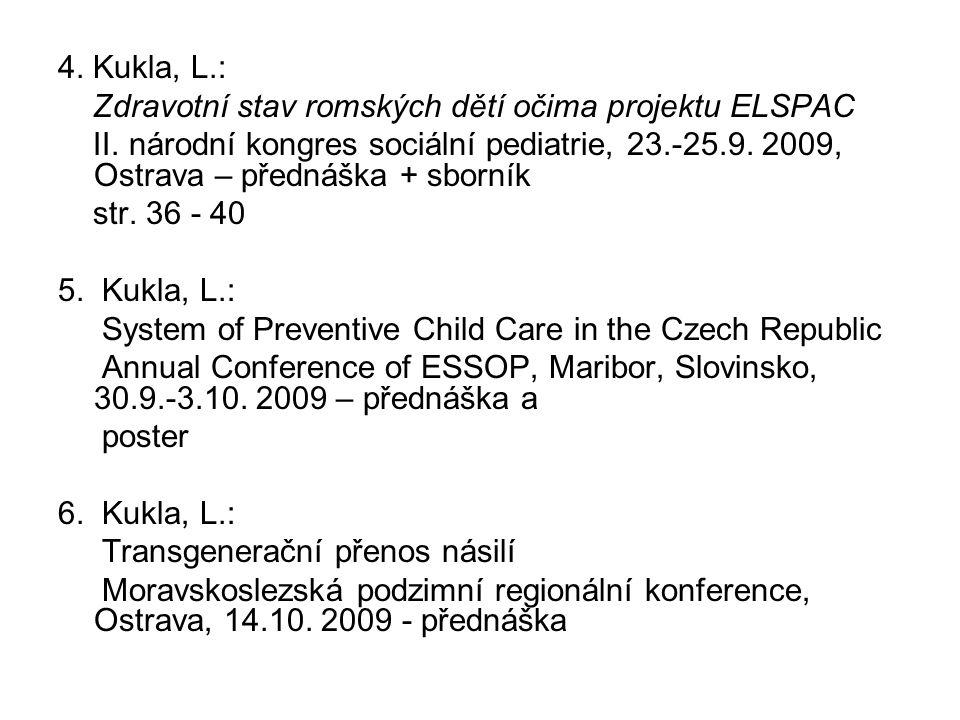 4. Kukla, L.: Zdravotní stav romských dětí očima projektu ELSPAC.