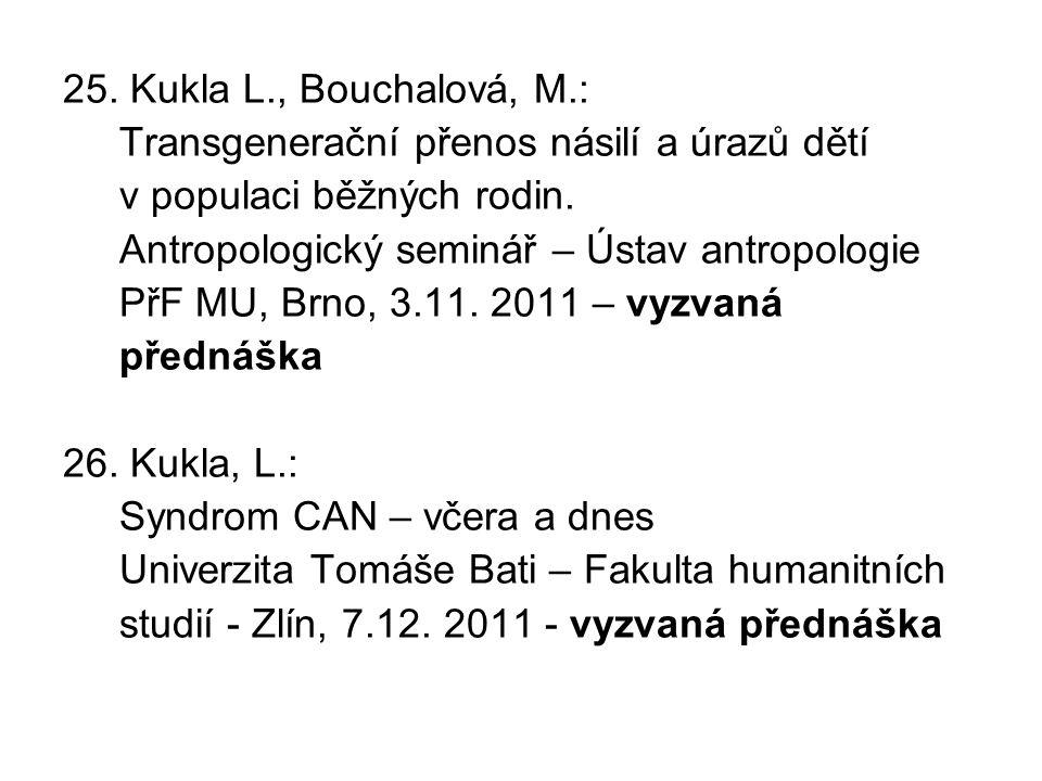 25. Kukla L., Bouchalová, M.: Transgenerační přenos násilí a úrazů dětí. v populaci běžných rodin.
