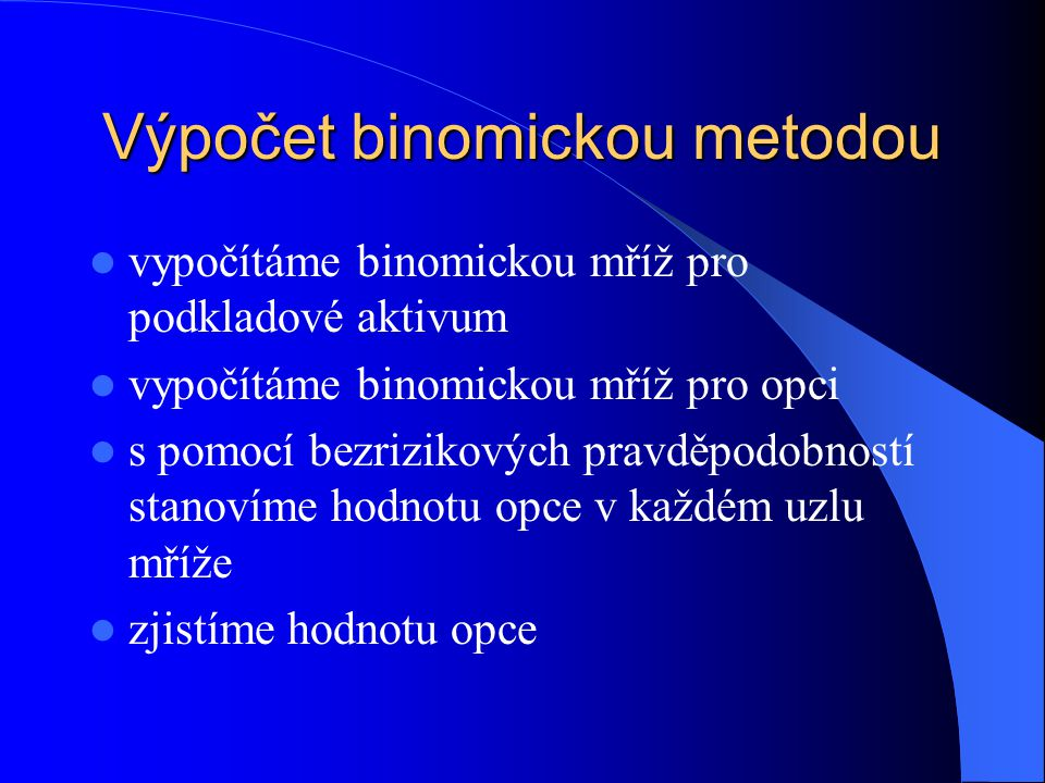 Výpočet binomickou metodou