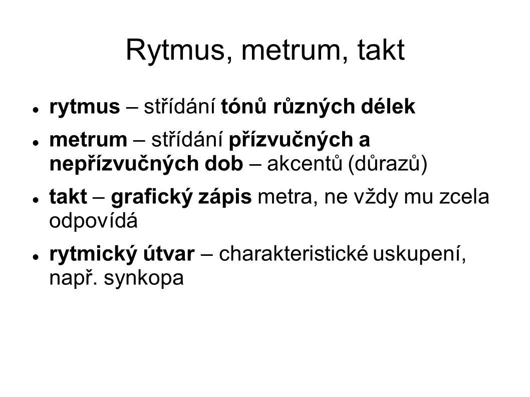Rytmus, metrum, takt rytmus – střídání tónů různých délek