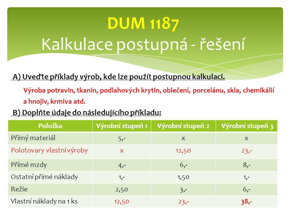 DUM 1187 Kalkulace postupná - řešení