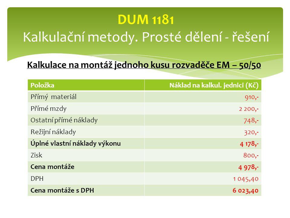 DUM 1181 Kalkulační metody. Prosté dělení - řešení