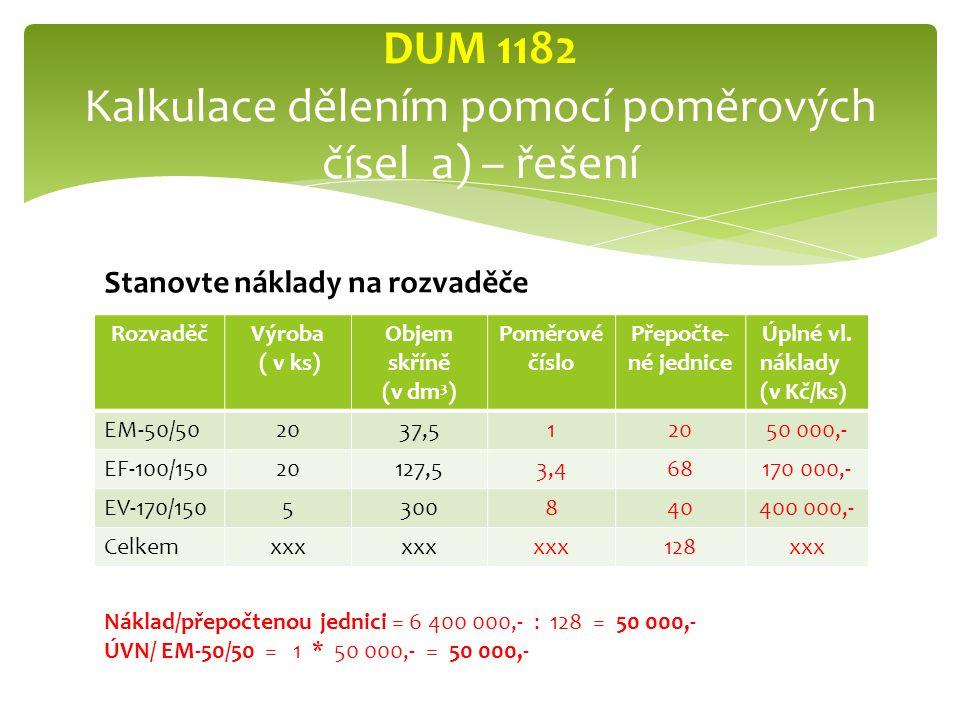 DUM 1182 Kalkulace dělením pomocí poměrových čísel a) – řešení