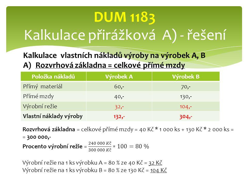 DUM 1183 Kalkulace přirážková A) - řešení