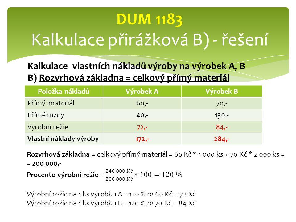 DUM 1183 Kalkulace přirážková B) - řešení