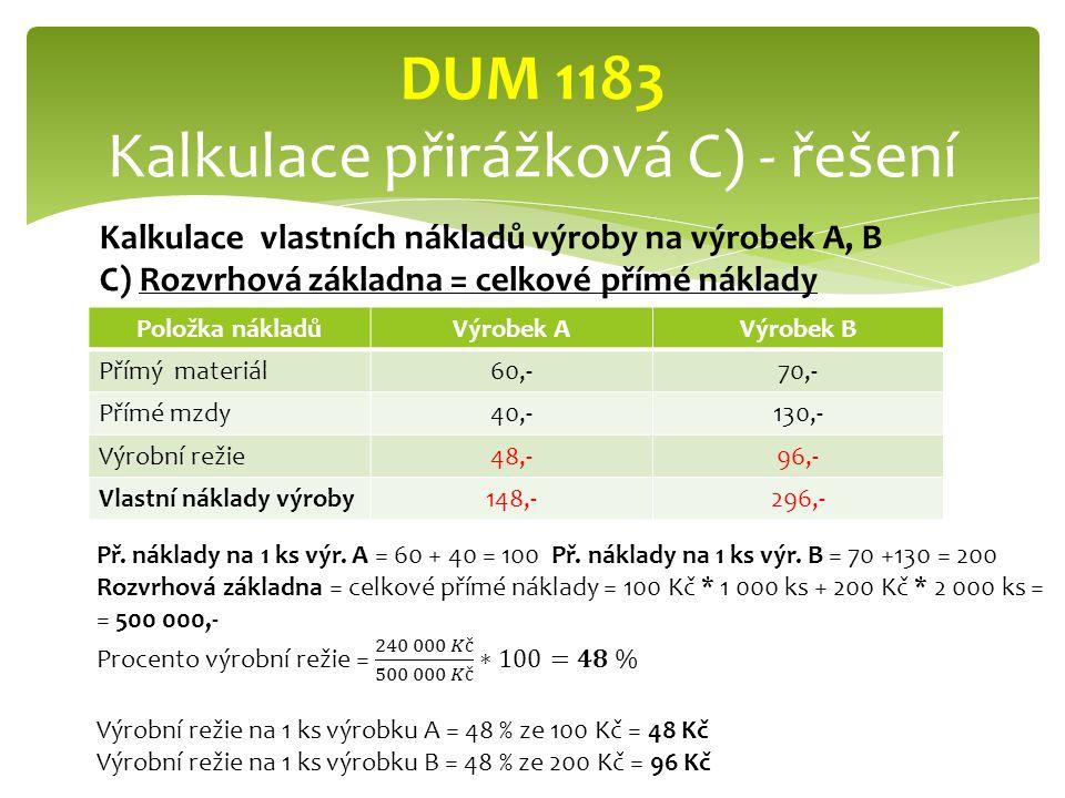 DUM 1183 Kalkulace přirážková C) - řešení