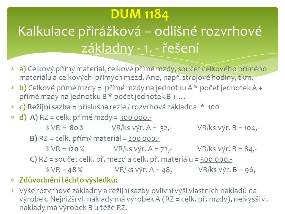 DUM 1184 Kalkulace přirážková – odlišné rozvrhové základny - 1