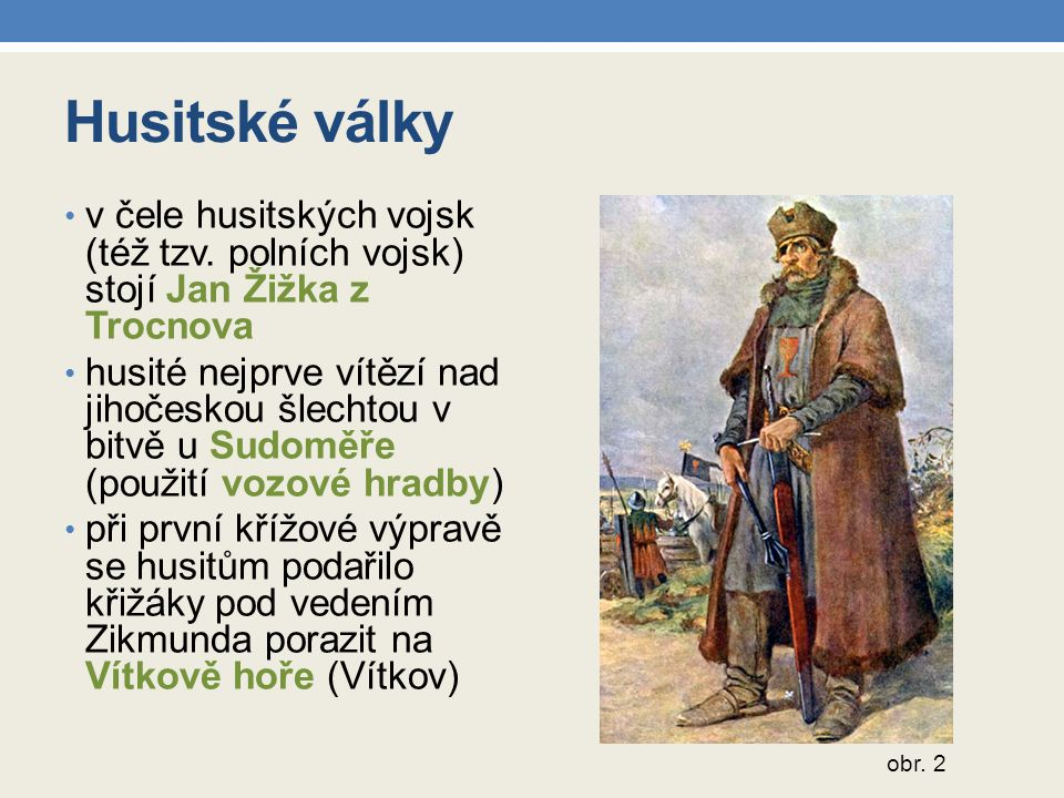 Husitské války v čele husitských vojsk (též tzv. polních vojsk) stojí Jan Žižka z Trocnova.