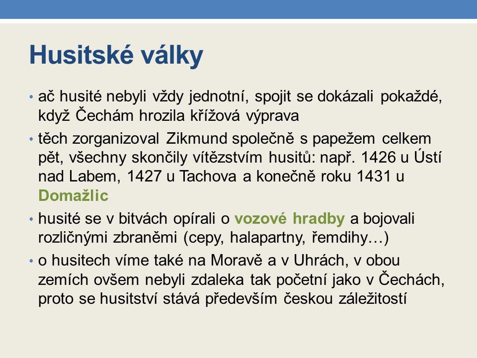 Husitské války ač husité nebyli vždy jednotní, spojit se dokázali pokaždé, když Čechám hrozila křížová výprava.