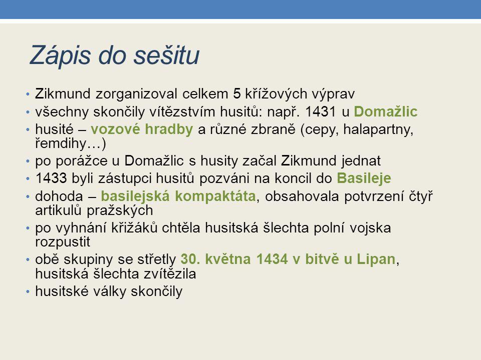 Zápis do sešitu Zikmund zorganizoval celkem 5 křížových výprav