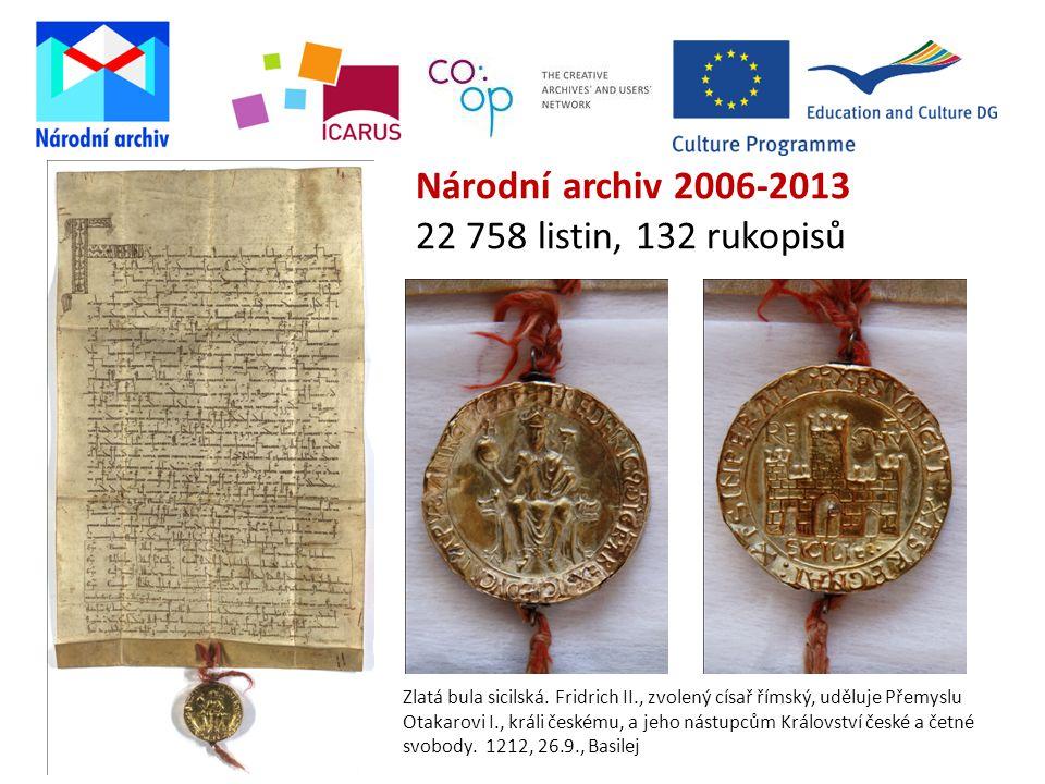 Národní archiv 2006-2013 22 758 listin, 132 rukopisů