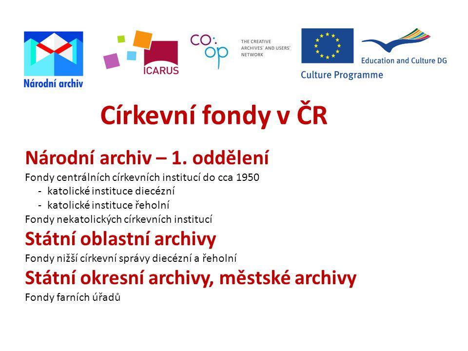 Církevní fondy v ČR Národní archiv – 1. oddělení