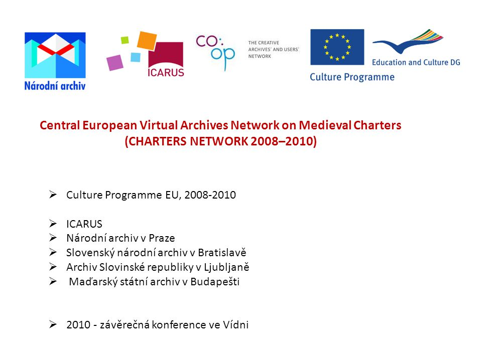 (CHARTERS NETWORK 2008–2010) Culture Programme EU, 2008-2010 ICARUS