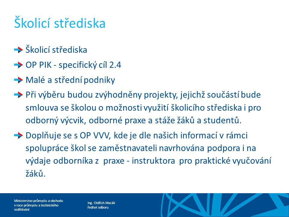Školicí střediska Školicí střediska OP PIK - specifický cíl 2.4