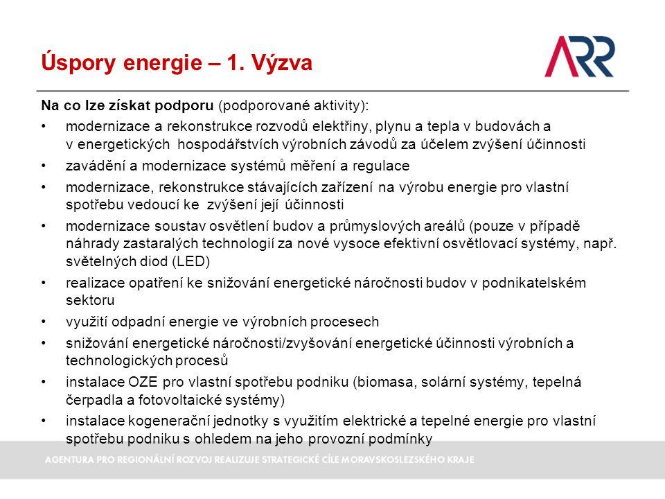 Úspory energie – 1. Výzva Na co lze získat podporu (podporované aktivity):