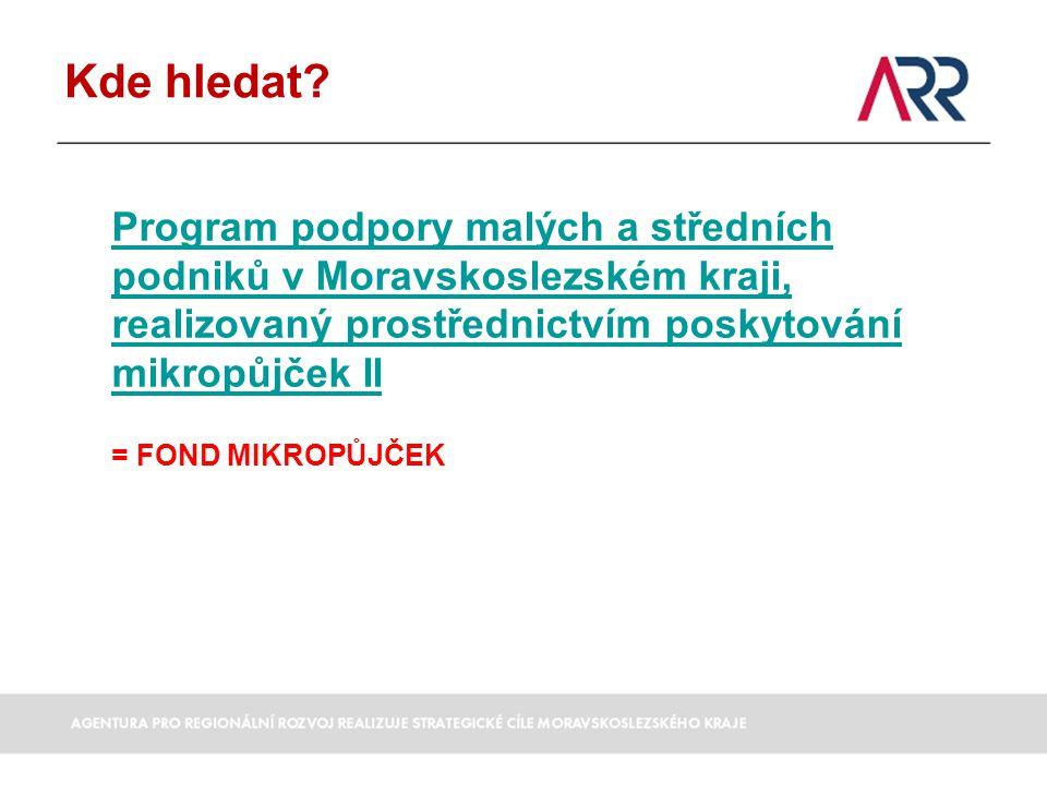 Kde hledat Program podpory malých a středních podniků v Moravskoslezském kraji, realizovaný prostřednictvím poskytování mikropůjček II.