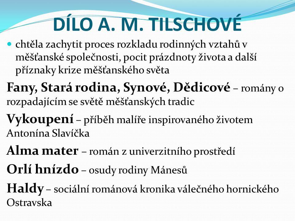 DÍLO A. M. TILSCHOVÉ