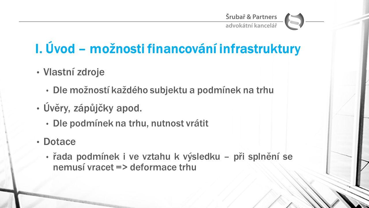 I. Úvod – možnosti financování infrastruktury