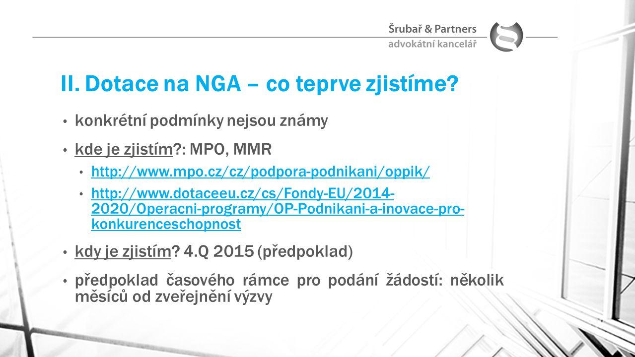 II. Dotace na NGA – co teprve zjistíme