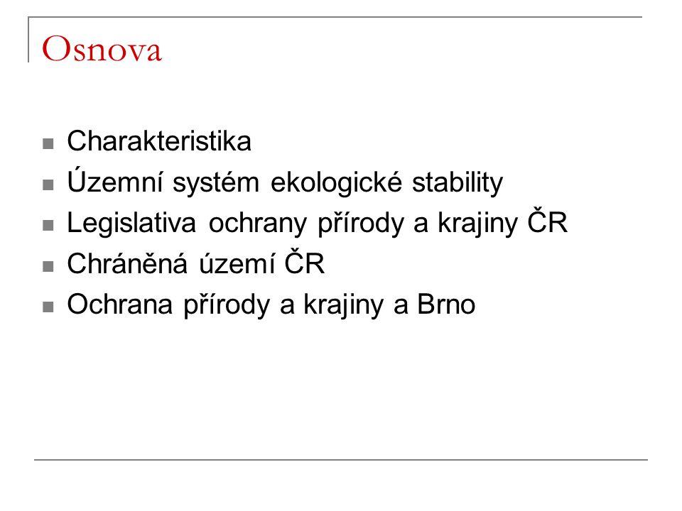 Osnova Charakteristika Územní systém ekologické stability