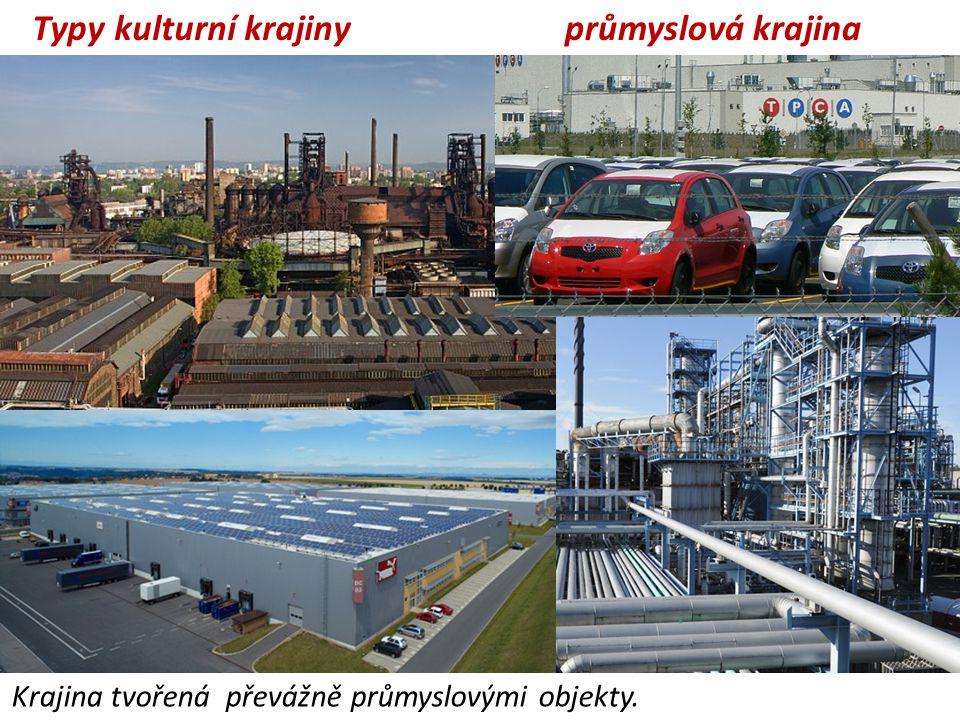Typy kulturní krajiny průmyslová krajina