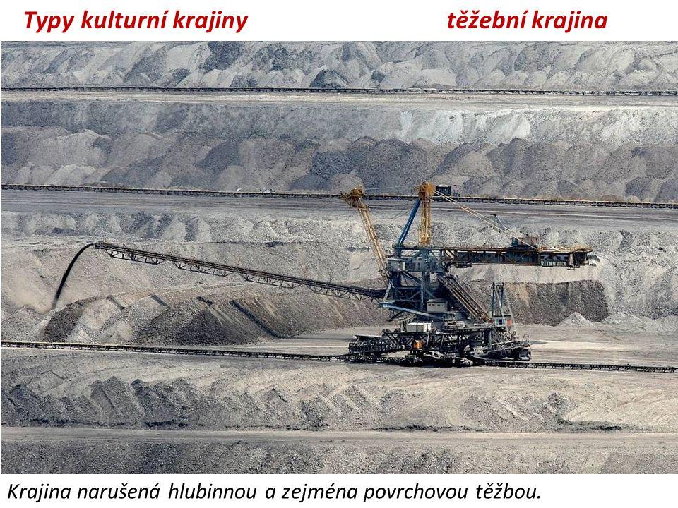 Typy kulturní krajiny těžební krajina