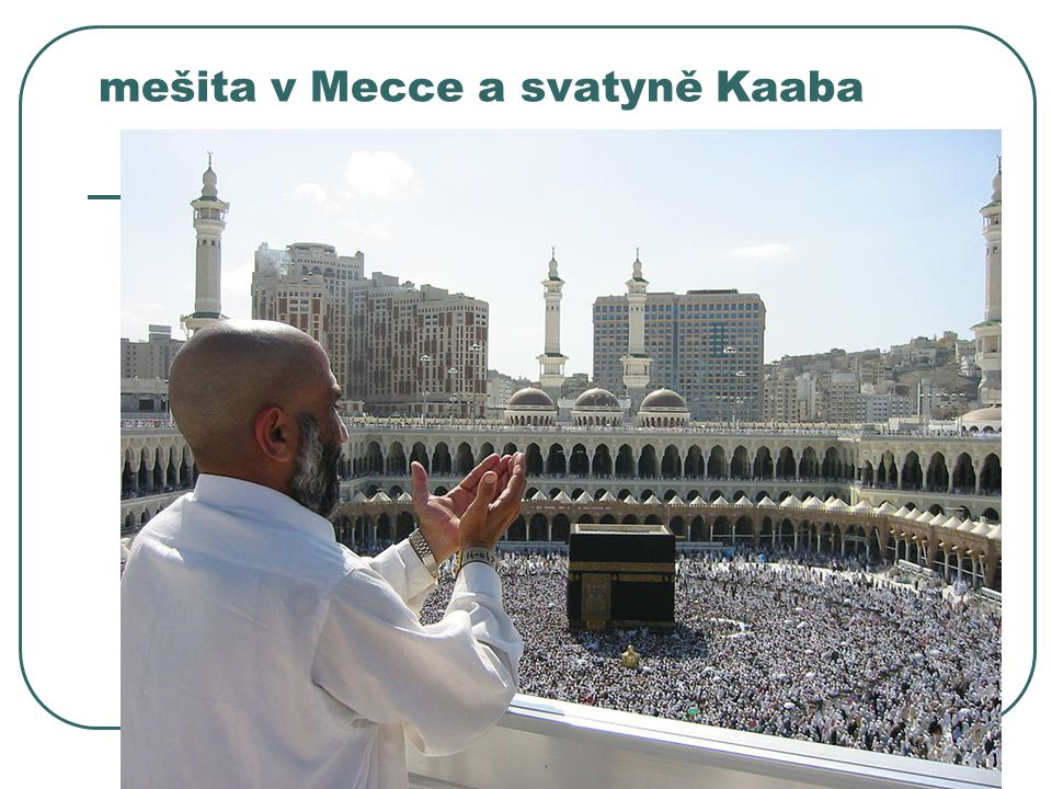 mešita v Mecce a svatyně Kaaba