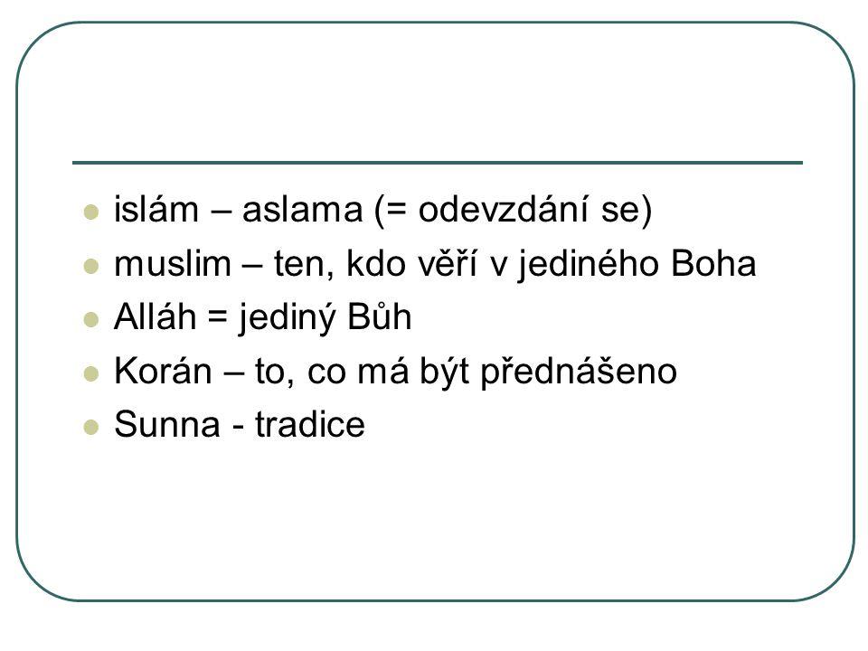 islám – aslama (= odevzdání se)