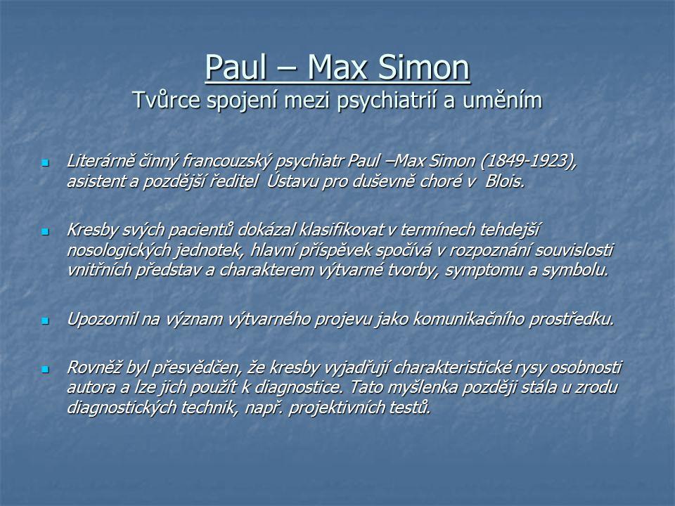 Paul – Max Simon Tvůrce spojení mezi psychiatrií a uměním
