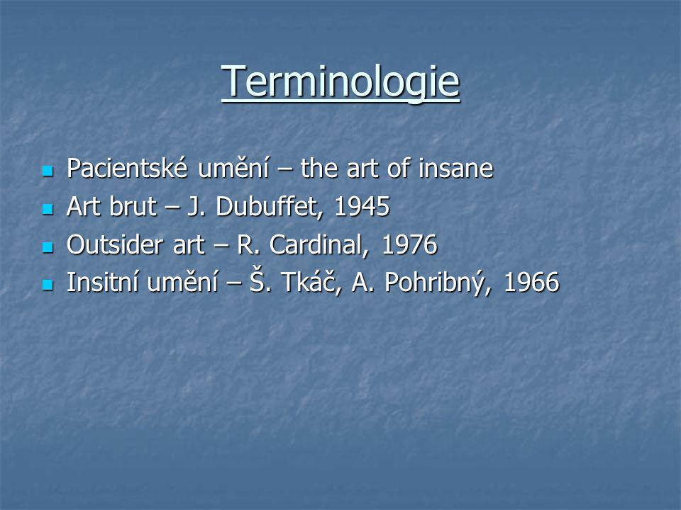 Terminologie Pacientské umění – the art of insane