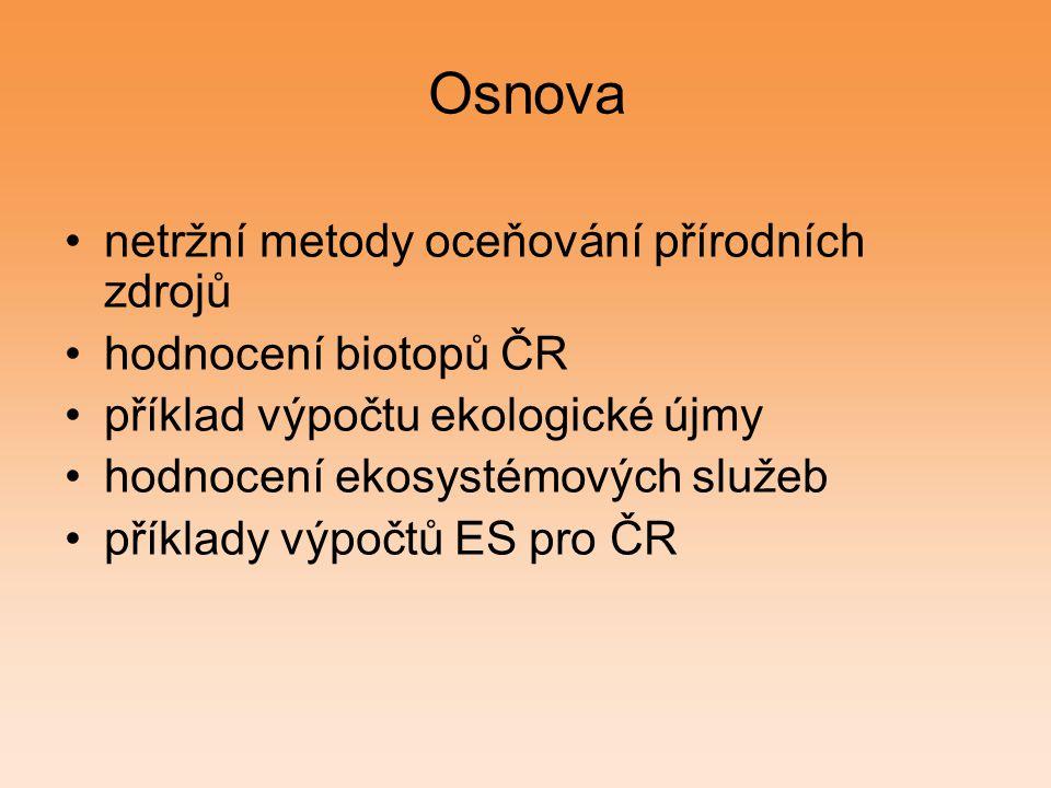 Osnova netržní metody oceňování přírodních zdrojů hodnocení biotopů ČR