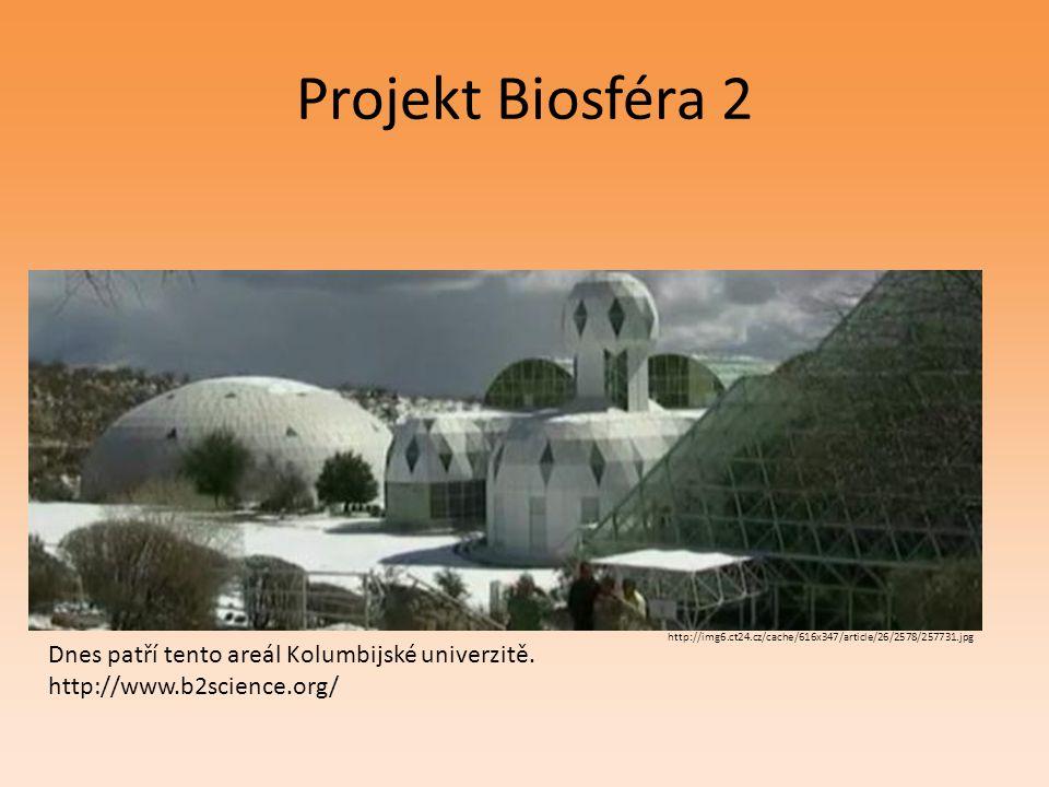 Projekt Biosféra 2 Dnes patří tento areál Kolumbijské univerzitě.