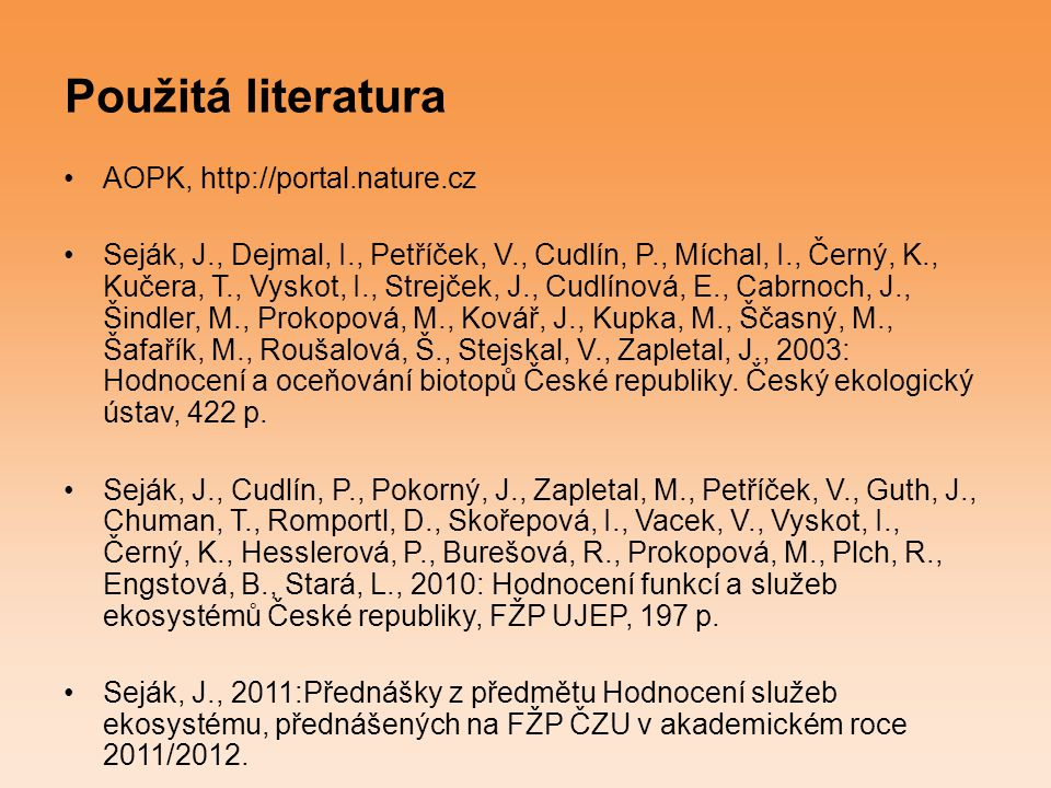 Použitá literatura AOPK, http://portal.nature.cz