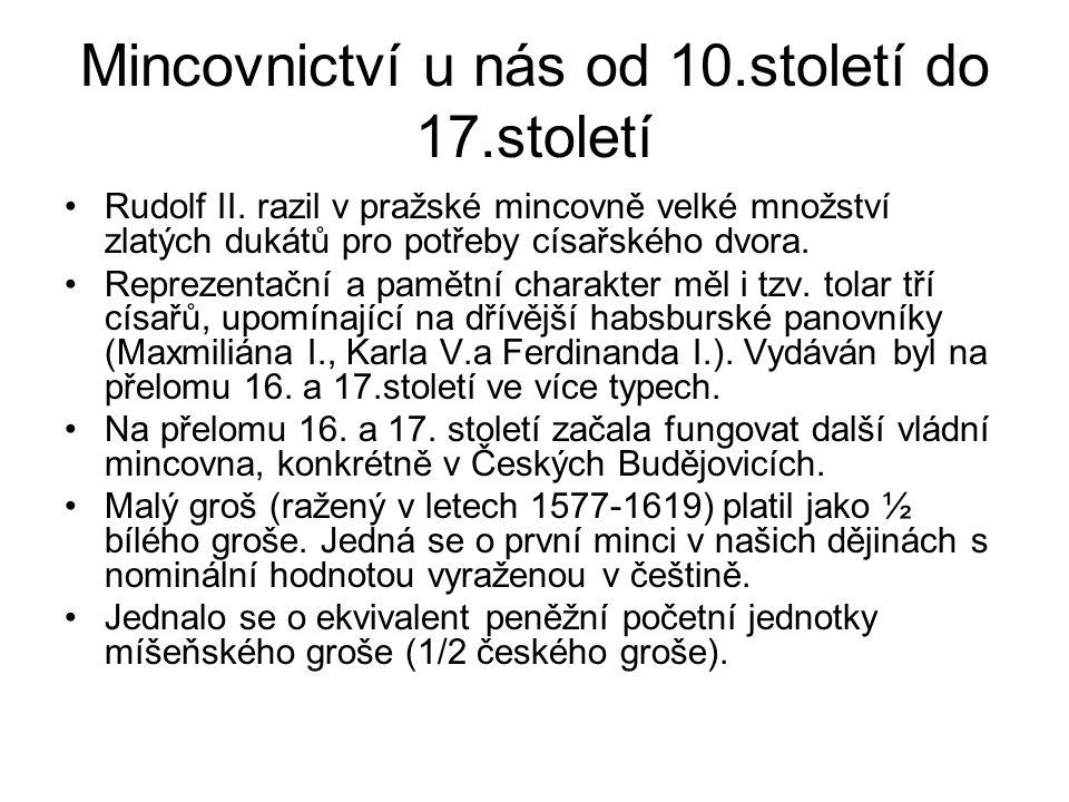 Mincovnictví u nás od 10.století do 17.století