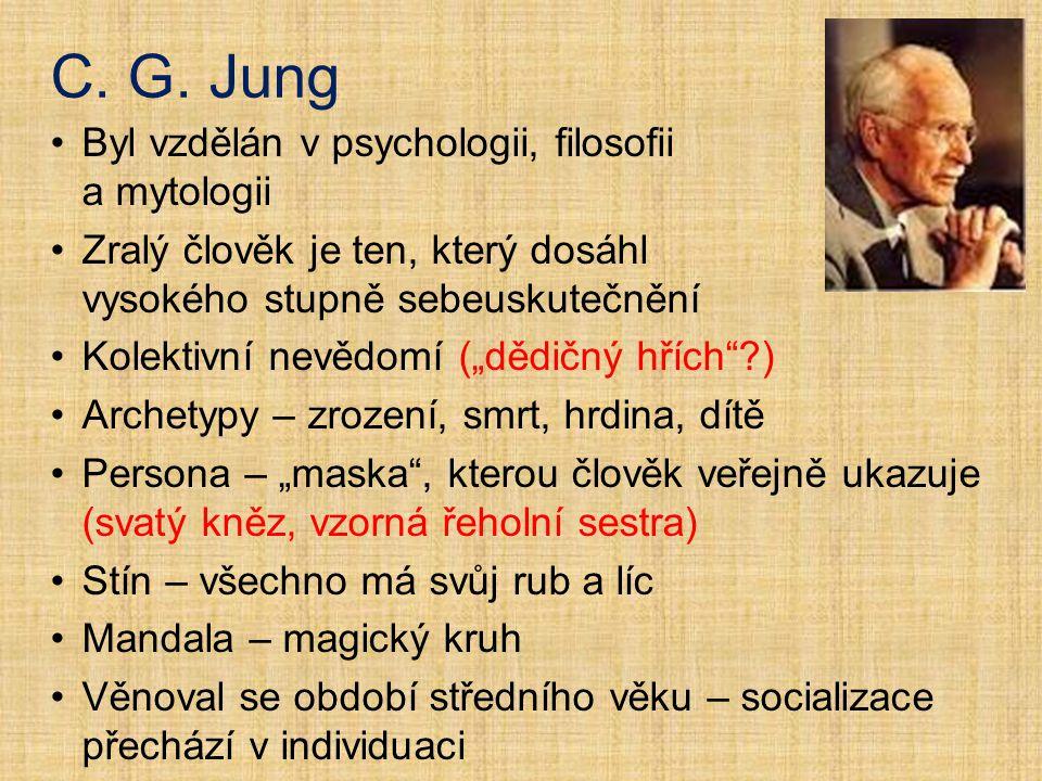 C. G. Jung Byl vzdělán v psychologii, filosofii a mytologii