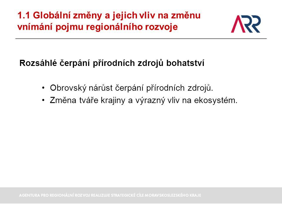 1.1 Globální změny a jejich vliv na změnu vnímání pojmu regionálního rozvoje